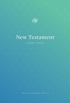 ESV Outreach New Testament, Large Print, Softcover  -