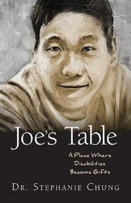 Joe's Table: A Place Where Disabilities Become Gifts   -     By: Stephanie Chung