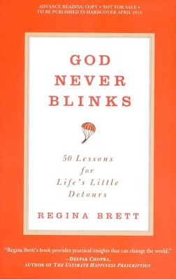God Never Blinks: 50 Lessons for Life's Little Detours  -     By: Regina Brett