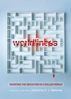 Worldliness: Resisting the Seduction of a Fallen World, New edition  -     Edited By: C.J. Mahaney     By: Craig Cabaniss, Dave Harvey, Bob Kauflin, Jeff Purswell