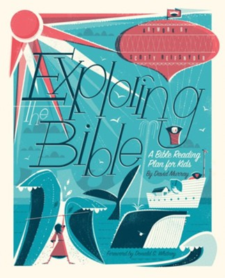 Exploring the Bible: A Bible Reading Plan for Kids  -     By: David Murray
