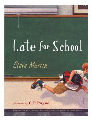 Late for School    -     By: Steve Martin     Illustrated By: C.F. Payne