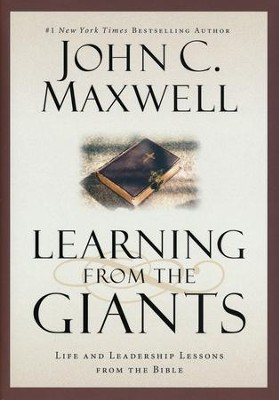 Learning From The Giants: Life And Leadership Lessons From The Bible  -     By: John C. Maxwell