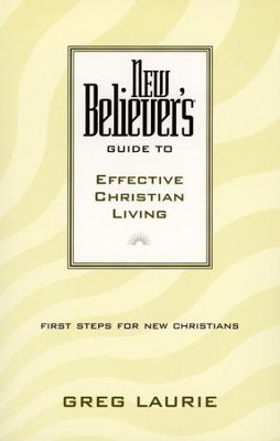 New Believer's Guide to Effective Christian Living   -     By: Greg Laurie