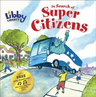 Libby Liberty: In Search of Super Citizens  -     By: Alice Sullivan