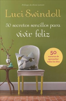 50 Secretos Sencillos para una Vida Feliz  (Simple Secrets to a Happy Life)  -     By: Luci Swindoll