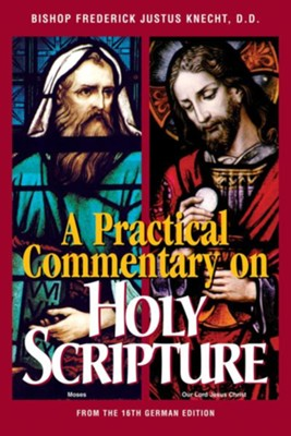 A Practical Commentary on Holy Scripture  -     By: Rev. F.J. Knecht D.D.