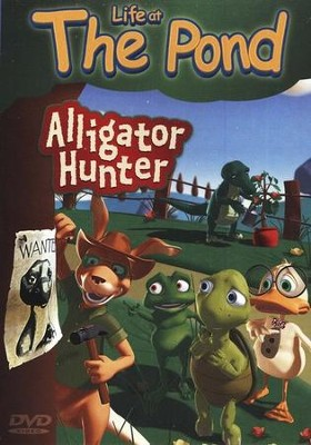 Life at the Pond: Alligator Hunter  -