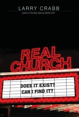 Real Church: Does it exist? Can I find it? - eBook  -     By: Larry Crabb