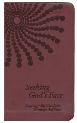 Seeking God's Face: Praying with the Bible Through the Year  -     Edited By: Philip F. Reinders