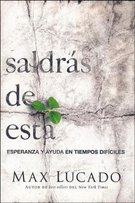 Saldrás de Esta  (You'll Get Through This)  -     By: Max Lucado