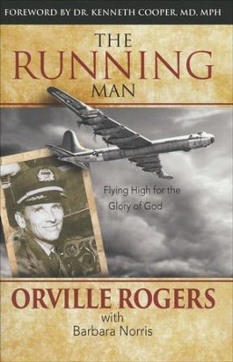 The Running Man: Flying High for the Glory of God  -     By: Orville Rogers