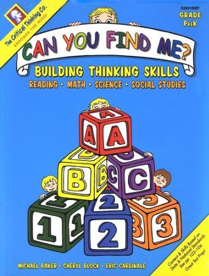 Can You Find Me? Building Thinking Skills, Grade PreK   -     By: Michael Baker, Cheryl Block, Eric Cardinale