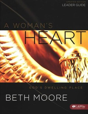 A Woman's Heart -Leader Guide, Updated  -     By: Beth Moore
