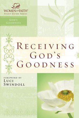 Receiving God's Goodness: Women of Faith Study Guide Series - eBook  -