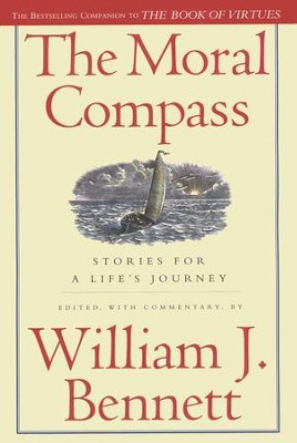 Moral Compass: Stories for a Life's Journey  -     By: William J. Bennett