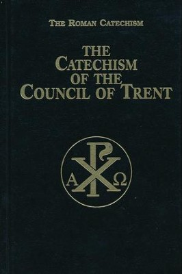 The Catechism of the Council of Trent - Hardbound   -     By: Anonymous