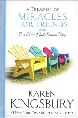 A Treasury Of Miracles For Friends, repackaged: True Stories of God's Presence Today  -     By: Karen Kingsbury