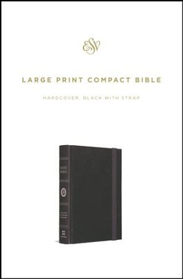 ESV Large Print Compact Bible (Black with Strap)  -