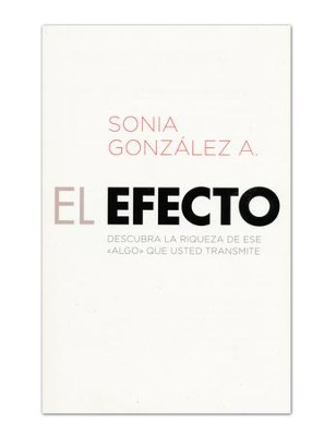 El Efecto  (The Effect)   -     By: Sonia Gonzalez