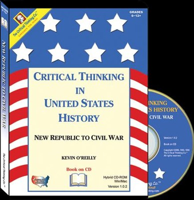 Critical Thinking in United States History: New Republic to Civil War Student & Teacher Book on CD-Rom  -