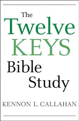 The Twelve Keys Bible Study  -     By: Kennon L. Callahan