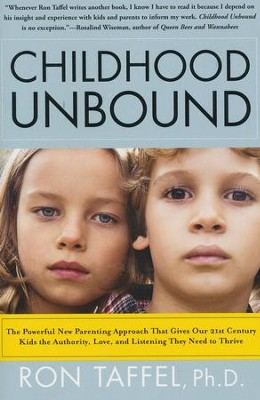 Childhood Unbound  -     By: Dr. Ron Taffel