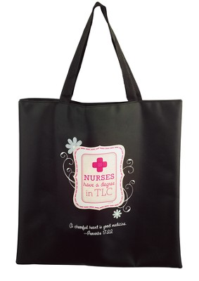 Nurses Have A Degree In TLC Tote  -