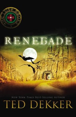 Renegade: The Lost Books, Book 3 - eBook  -     By: Ted Dekker