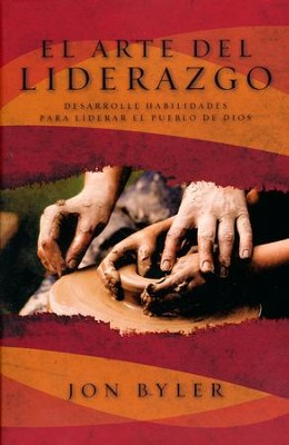 El Arte Del Liderazgo/The Art of Christian Leadership  -     By: Jon Byler