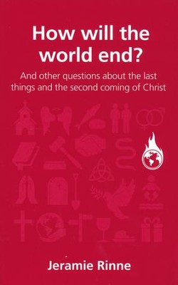 How Will the World End?  -     By: Jeramie Rinne