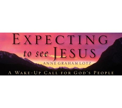 Expecting to See Jesus - Video Download Bundle   [Video Download] -     By: Anne Graham Lotz