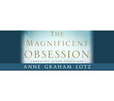 Magnificent Obsession - Video Download Bundle   [Video Download] -     By: Anne Graham Lotz