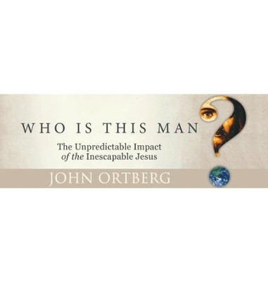 Who is this Man? - Video Download Bundle   [Video Download] -     By: John Ortberg