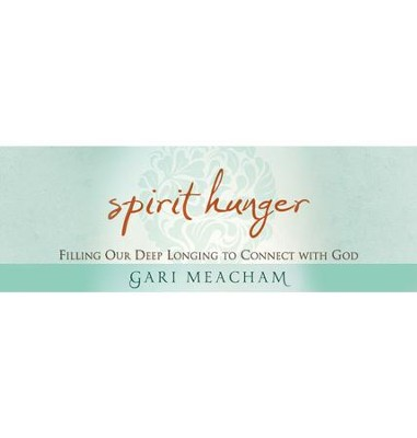 Spirit Hunger: All Six Sessions Bundle   [Video Download] -     By: Gari Meacham