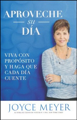 Aproveche Su Día  (Seize the Day)  -     By: Joyce Meyer