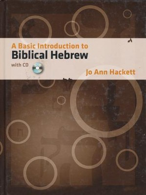A Basic Introduction to Biblical Hebrew--Book and CD-ROM  -     By: Jo Ann Hackett