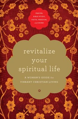 Revitalize Your Spiritual Life: A Woman's Guide for Vibrant Christian Living - eBook  -     By: Various Authors