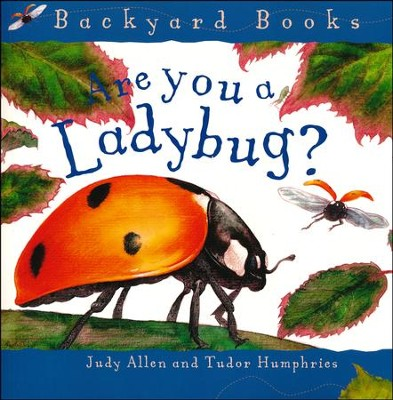 Are You a Ladybug? Backyard Books   -     By: Jonathan Allen, Tudor Humphries