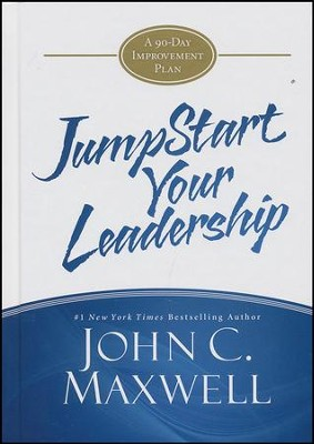 Jumpstart Your Leadership: A 90-Day Growth Guide  -     By: John C. Maxwell