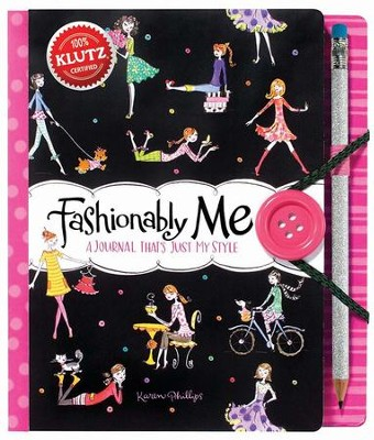 Fashionably Me: A Journal That's Just My Style  -     By: Karen Phillips
