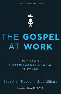 The Gospel at Work, Softcover  -     By: Sebastian Traeger
