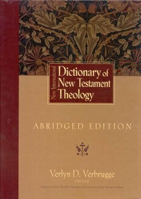 New International Dictionary of New Testament Theology, Abridged One-Volume Edition  -     Edited By: Verlyn D. Verbrugge