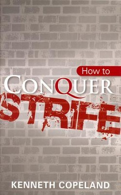 How to Conquer Strife Booklet   -     By: Kenneth Copeland
