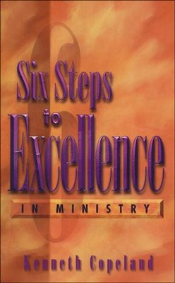 Six Steps to Excellence in Ministry  -     By: Kenneth Copeland