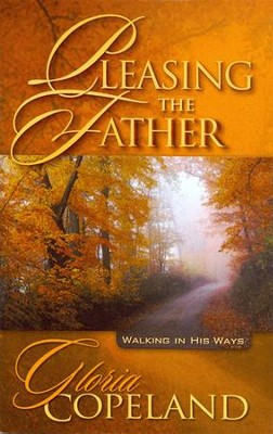 Pleasing the Father Booklet   -     By: Gloria Copeland