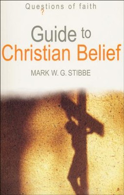 Guide to Christian Belief   -     By: Mark Stibbe