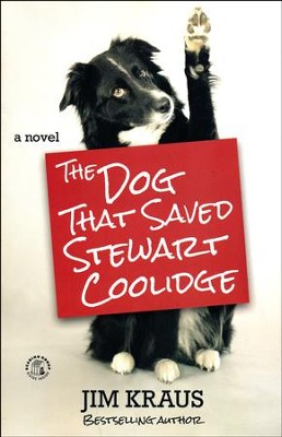The Dog That Saved Stewart Coolidge  -     By: Jim Kraus