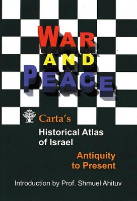 War and Peace, Carta's Historical Atlas of Israel  -