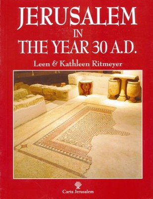 Jerusalem in the Year 30 A.D.  -     By: Leen Ritmeyer, Kathleen Ritmeyer